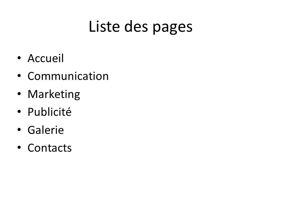 Liste des pages Accueil Communication Marketing Publicité Galerie