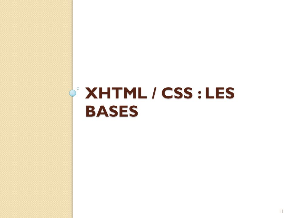 XHTML / CSS : Les bases