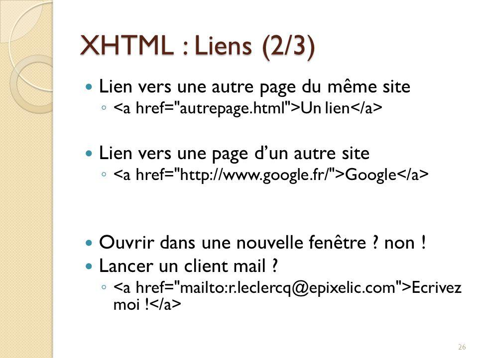 XHTML : Liens (2/3) Lien vers une autre page du même site
