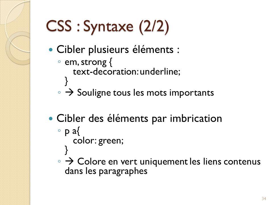 CSS : Syntaxe (2/2) Cibler plusieurs éléments :