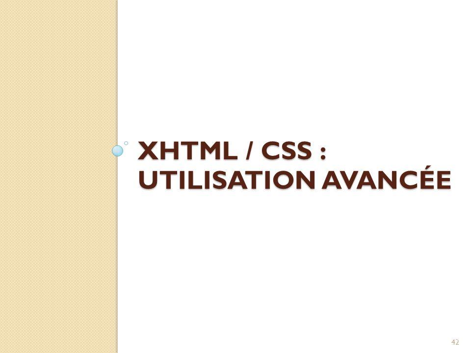 XHTML / CSS : Utilisation avancée