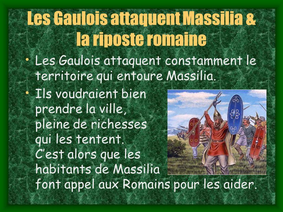 Les Gaulois attaquent Massilia & la riposte romaine