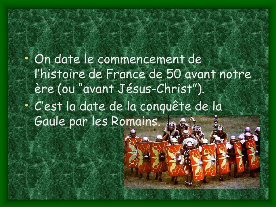 On date le commencement de l'histoire de France de 50 avant notre ère (ou avant Jésus-Christ ).