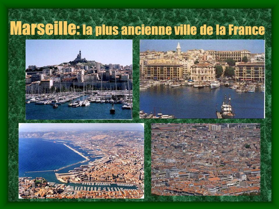 Marseille: la plus ancienne ville de la France