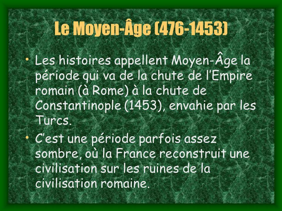 Le Moyen-Âge (476-1453)