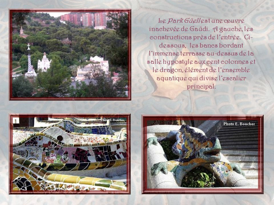 Le Park Güell est une œuvre inachevée de Gaüdi