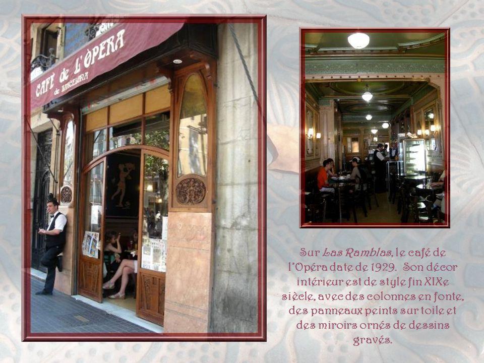 Sur Las Ramblas, le café de l'Opéra date de 1929
