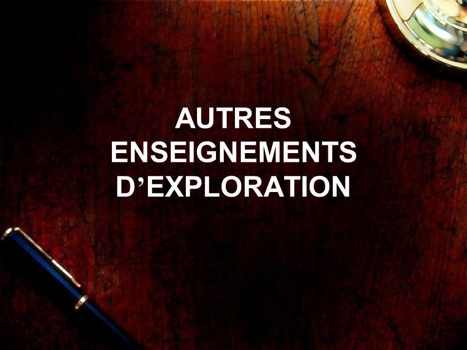 AUTRES ENSEIGNEMENTS D'EXPLORATION
