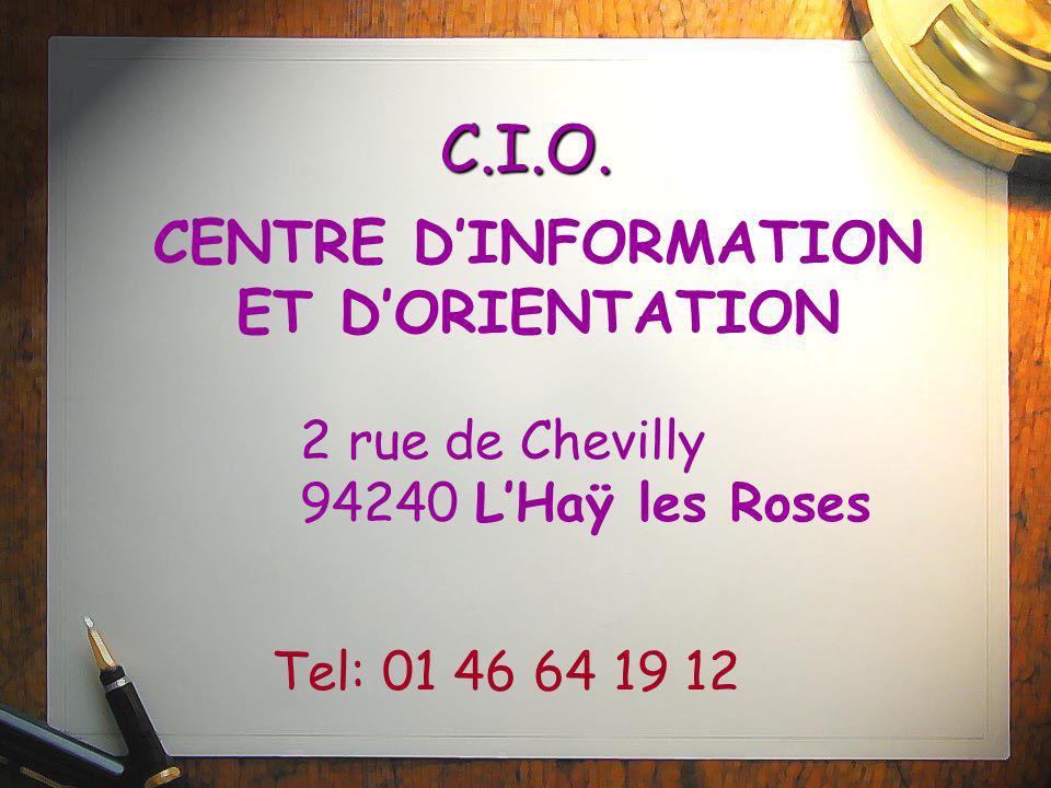 C.I.O. CENTRE D'INFORMATION ET D'ORIENTATION 2 rue de Chevilly