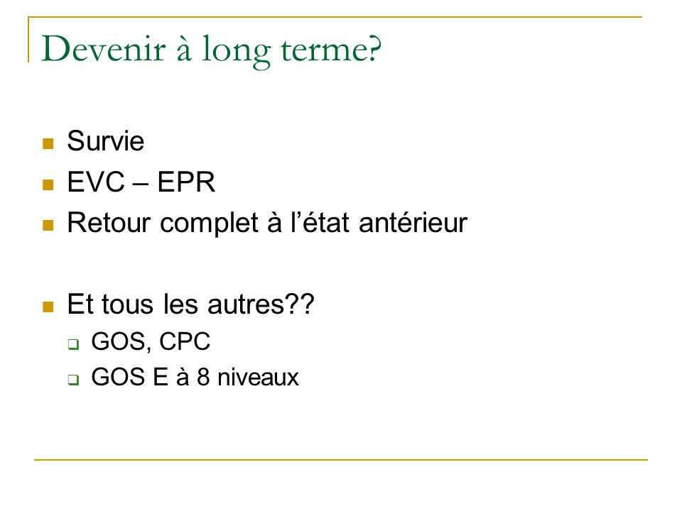Devenir à long terme Survie EVC – EPR