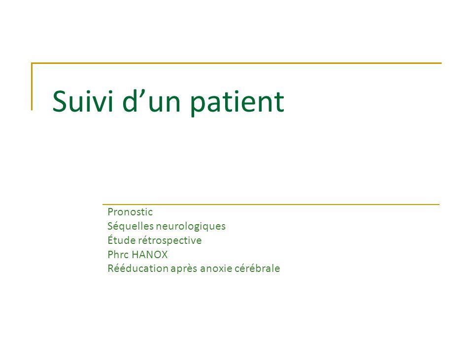 Suivi d'un patient Pronostic Séquelles neurologiques