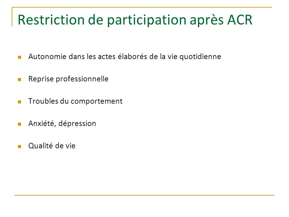 Restriction de participation après ACR