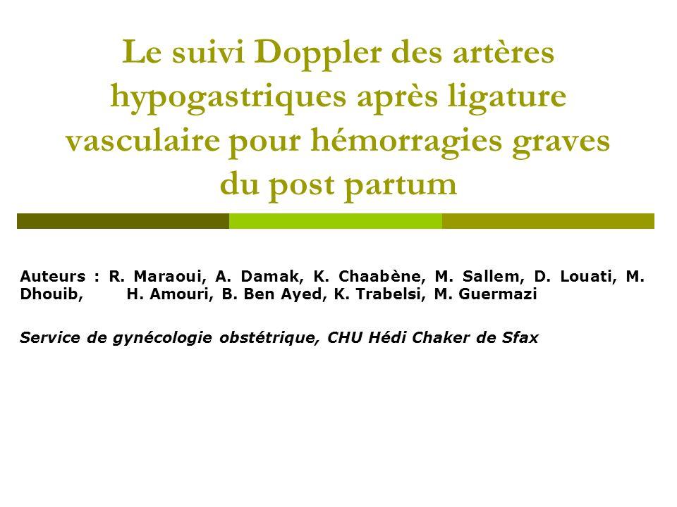 Le suivi Doppler des artères hypogastriques après ligature vasculaire pour hémorragies graves du post partum