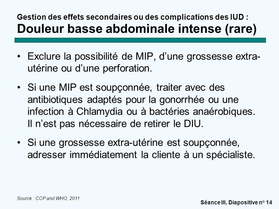 Gestion des effets secondaires ou des complications des IUD : Douleur basse abdominale intense (rare)