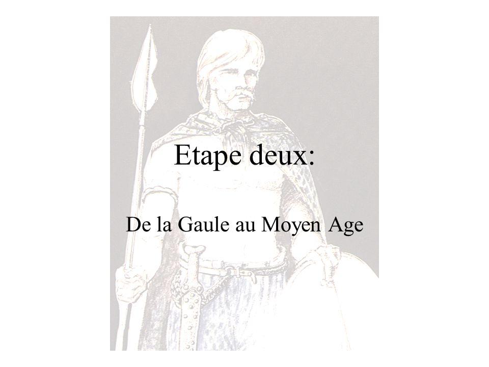 Etape deux: De la Gaule au Moyen Age