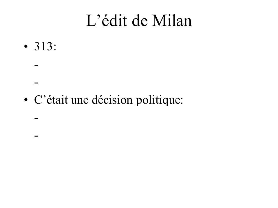 L'édit de Milan 313: - C'était une décision politique: