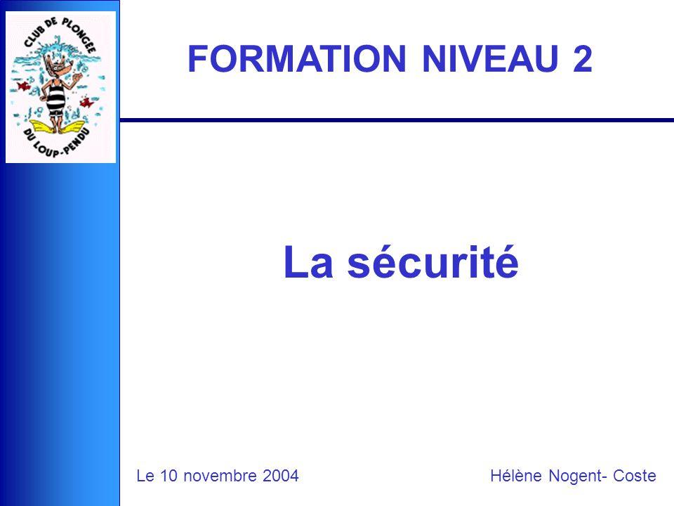 La sécurité FORMATION NIVEAU 2 Le 10 novembre 2004