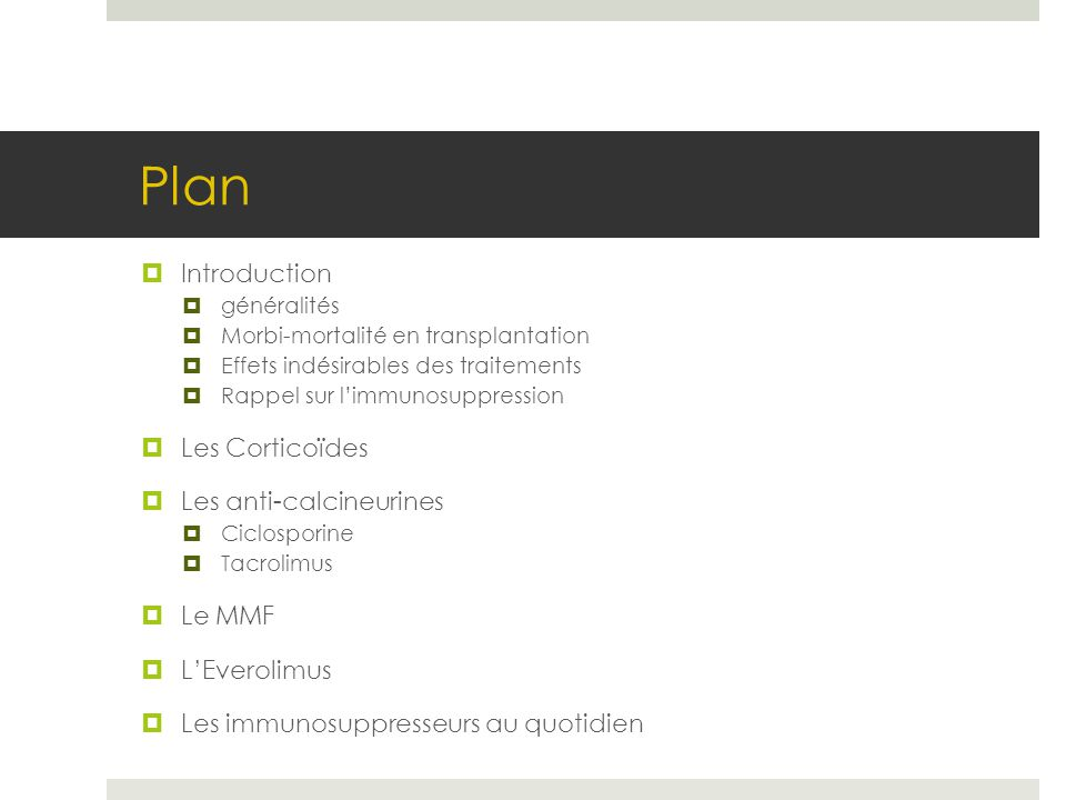 Plan Introduction Les Corticoïdes Les anti-calcineurines Le MMF