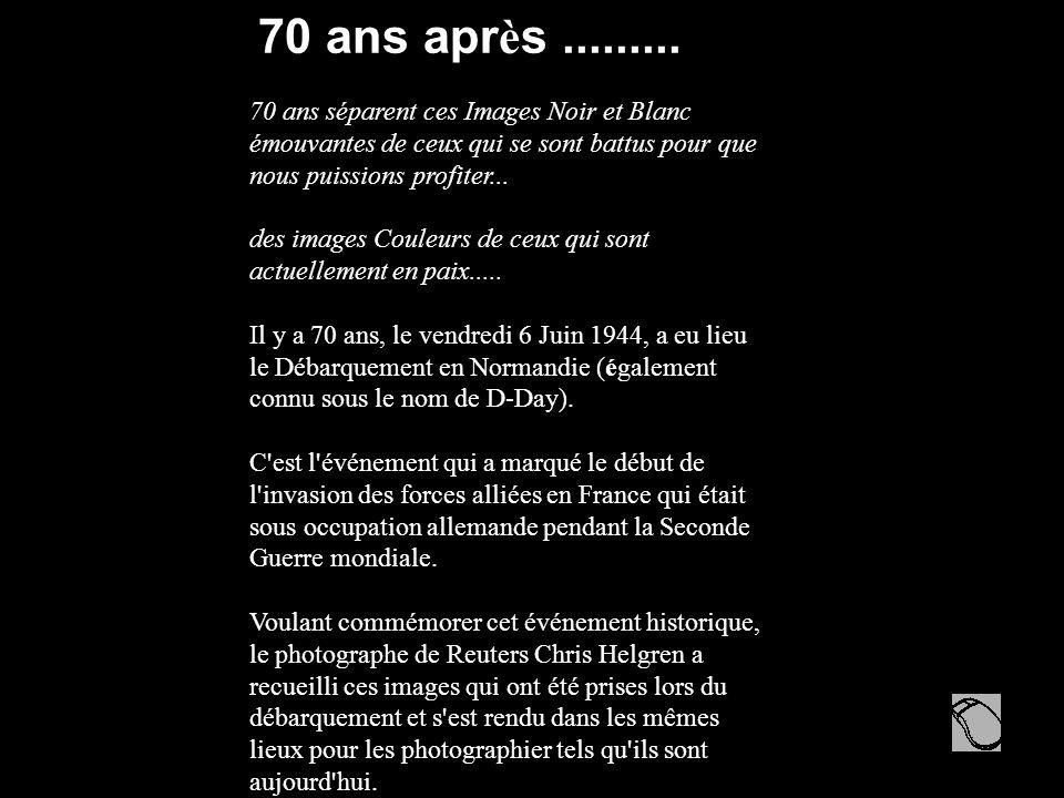 70 ans après ......... 70 ans séparent ces Images Noir et Blanc émouvantes de ceux qui se sont battus pour que nous puissions profiter...