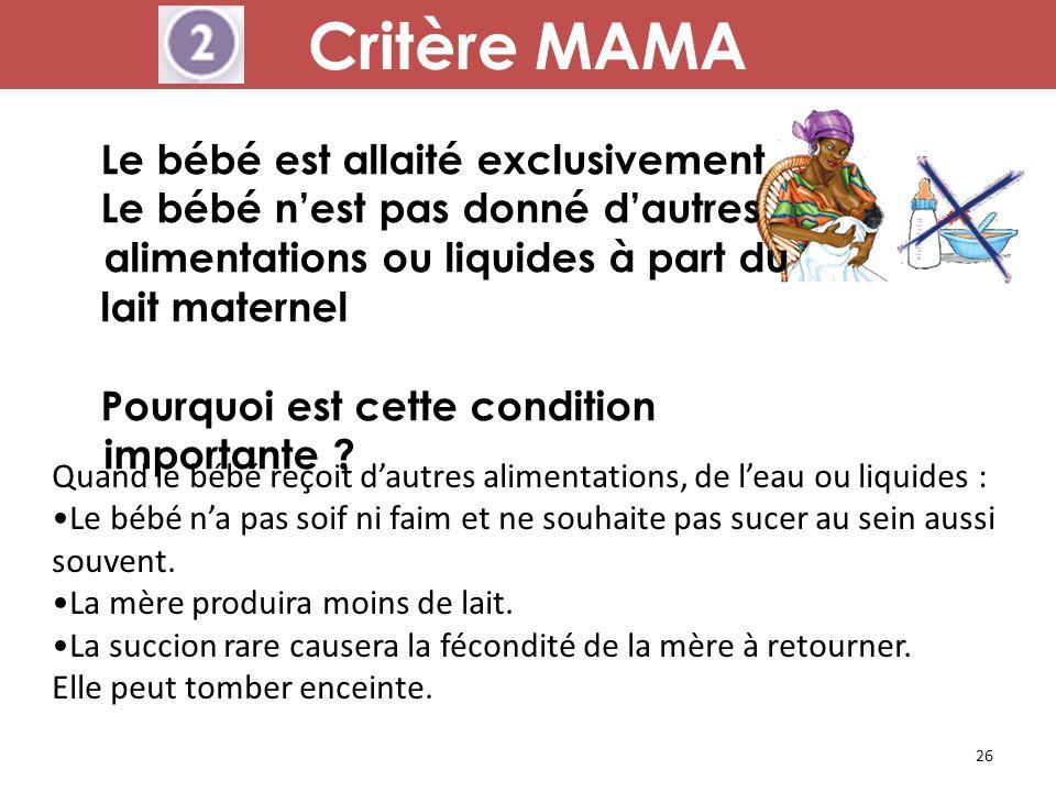 Critère MAMA Le bébé est allaité exclusivement