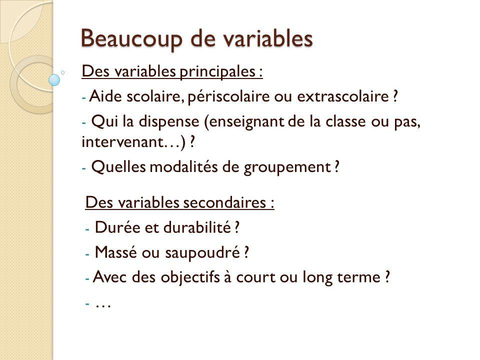 Beaucoup de variables Des variables principales :