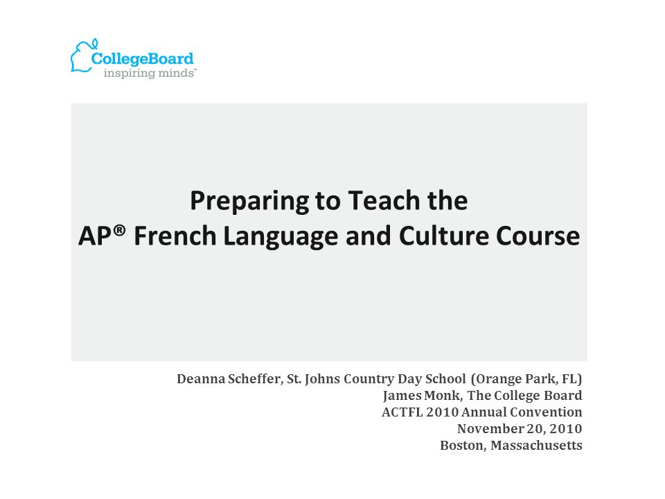 Preparing to Teach the AP® French Language and Culture Course