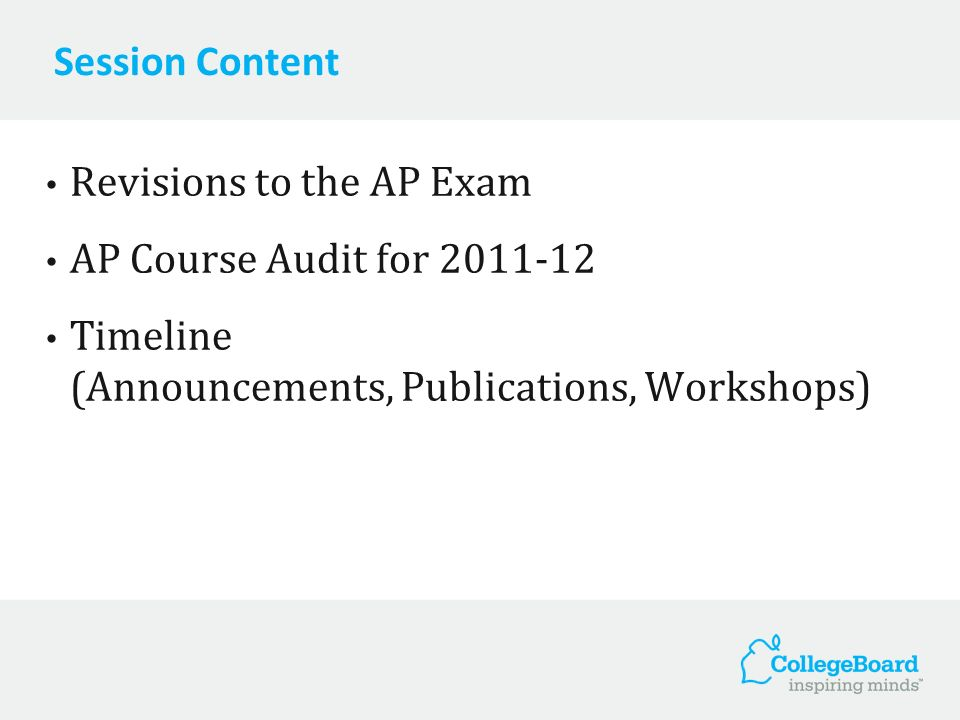 Session Content Revisions to the AP Exam. AP Course Audit for 2011-12.
