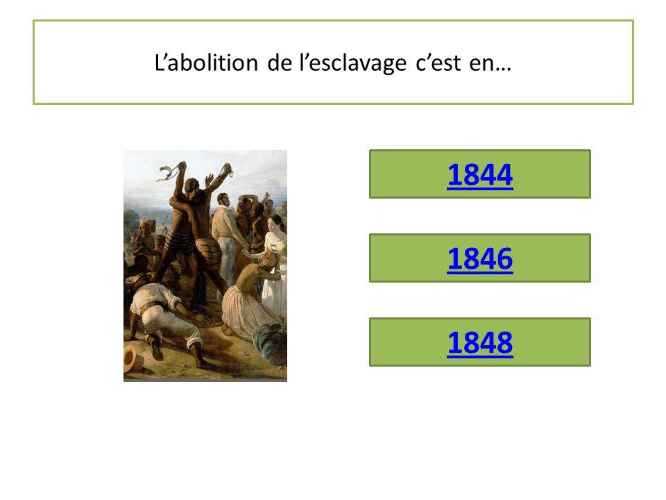 L'abolition de l'esclavage c'est en…