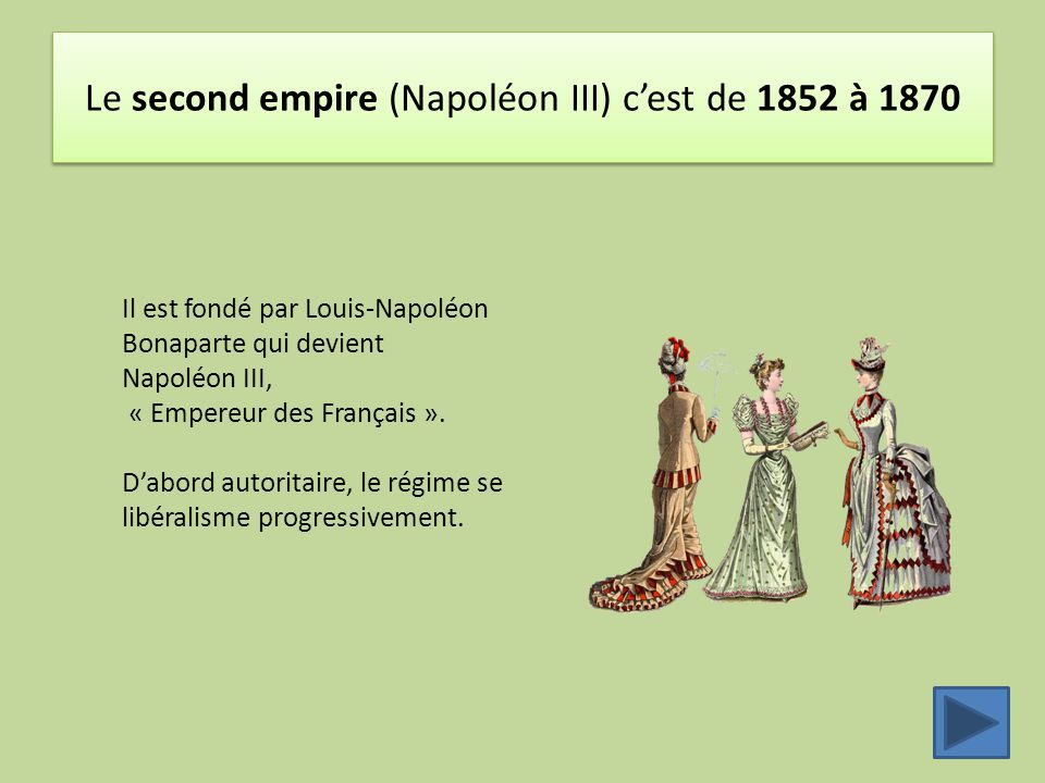 Le second empire (Napoléon III) c'est de 1852 à 1870