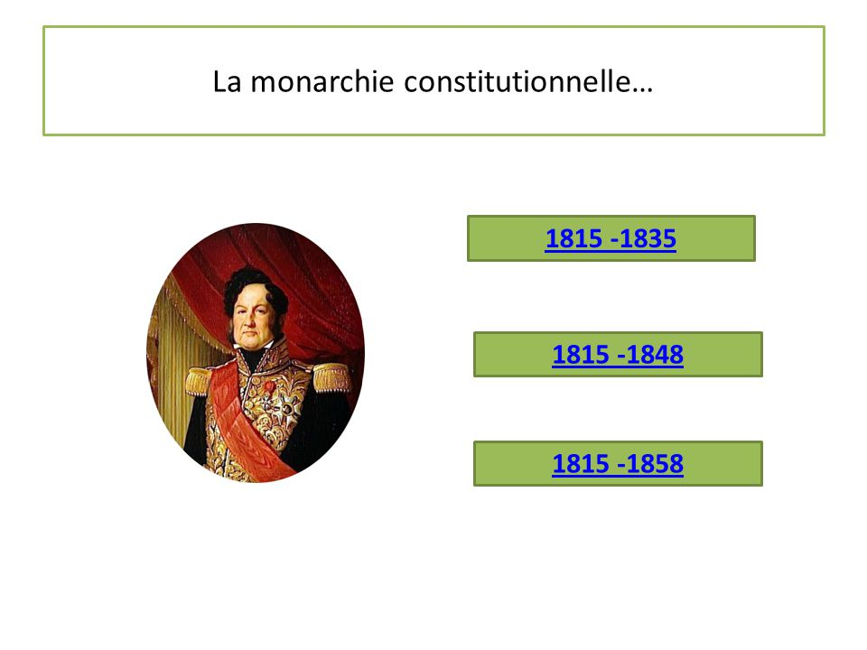 La monarchie constitutionnelle…