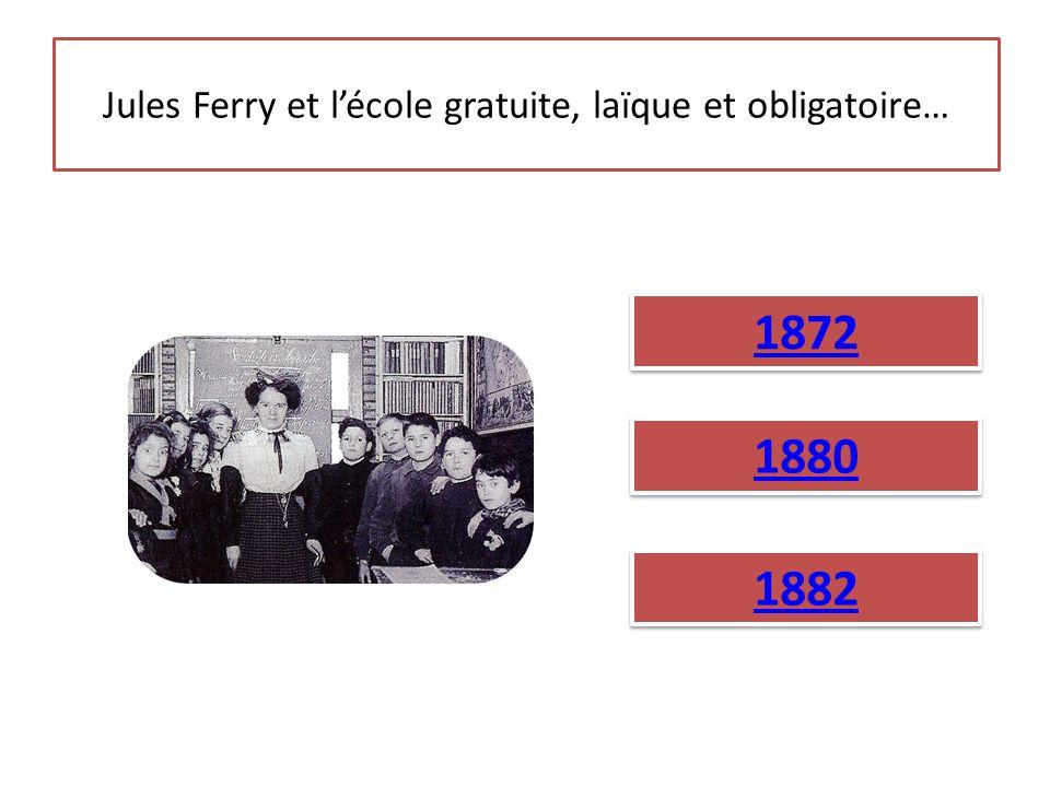 Jules Ferry et l'école gratuite, laïque et obligatoire…