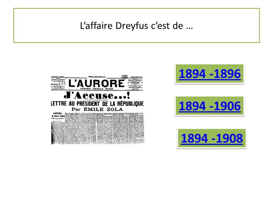 L'affaire Dreyfus c'est de …