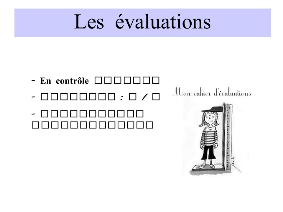 Les évaluations En contrôle continu Notation : A / B / C / D