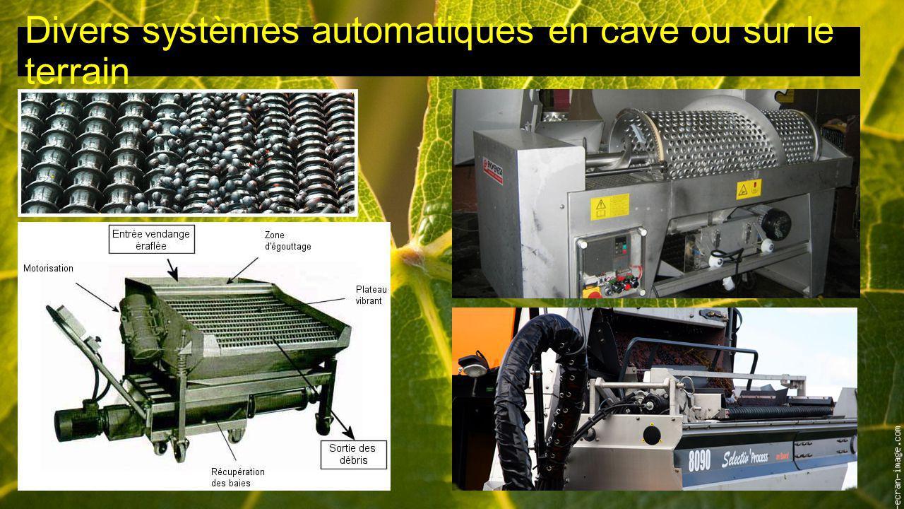 Divers systèmes automatiques en cave ou sur le terrain