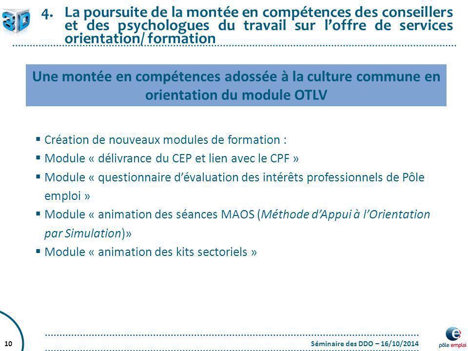 La poursuite de la montée en compétences des conseillers et des psychologues du travail sur l'offre de services orientation/ formation