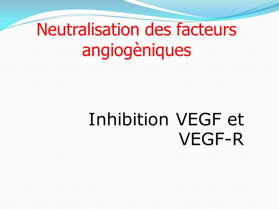 Neutralisation des facteurs angiogèniques