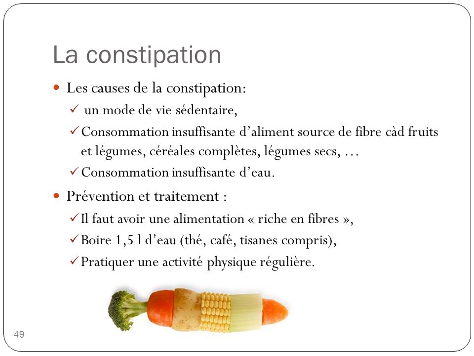 La constipation Les causes de la constipation: