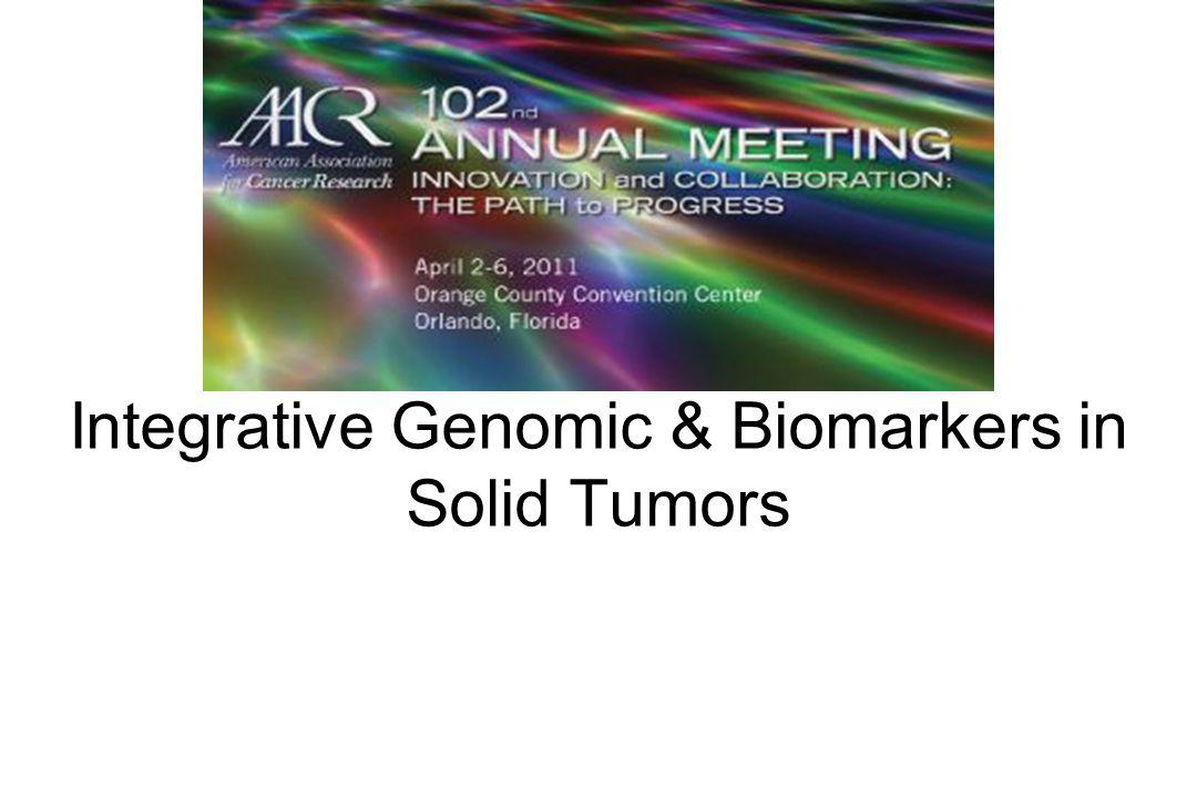 Integrative Genomic & Biomarkers in Solid Tumors
