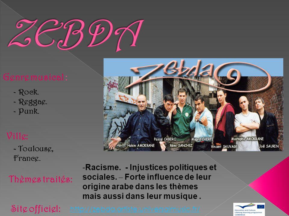 ZEBDA , Genre musical : Ville: Thèmes traités: Site officiel: Rock.