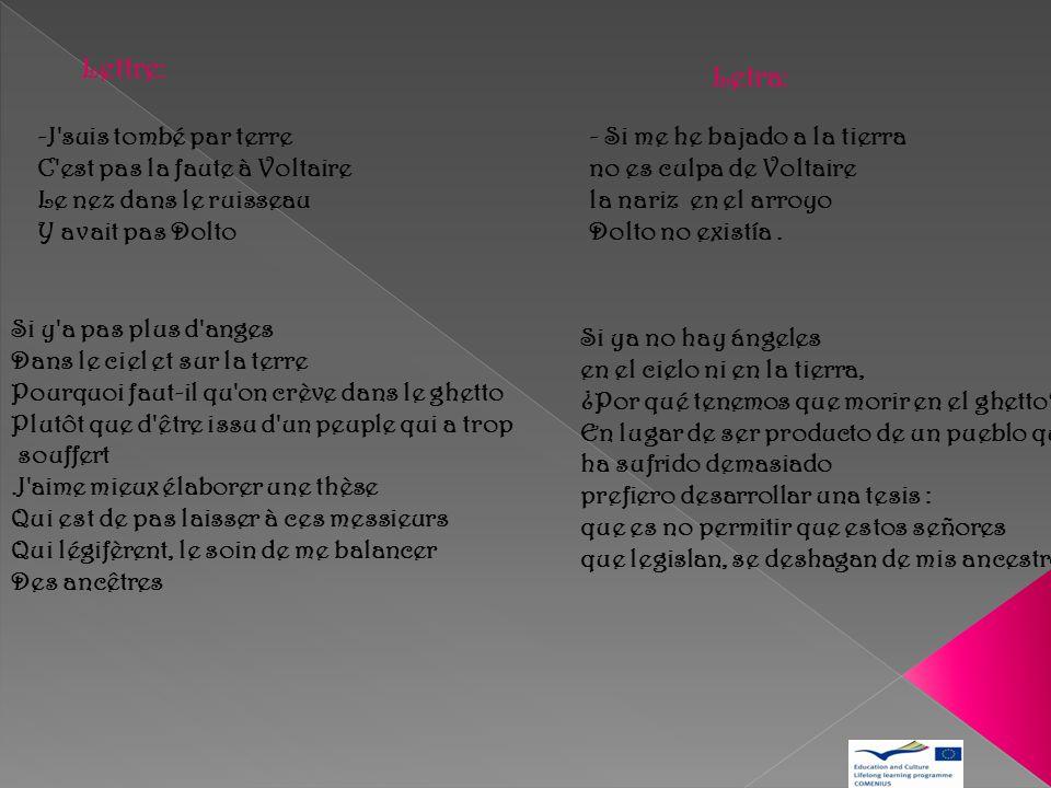 Lettre: Letra: -J suis tombé par terre C est pas la faute à Voltaire Le nez dans le ruisseau Y avait pas Dolto.