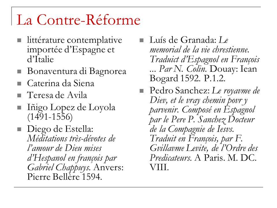 La Contre-Réforme littérature contemplative importée d'Espagne et d'Italie. Bonaventura di Bagnorea.