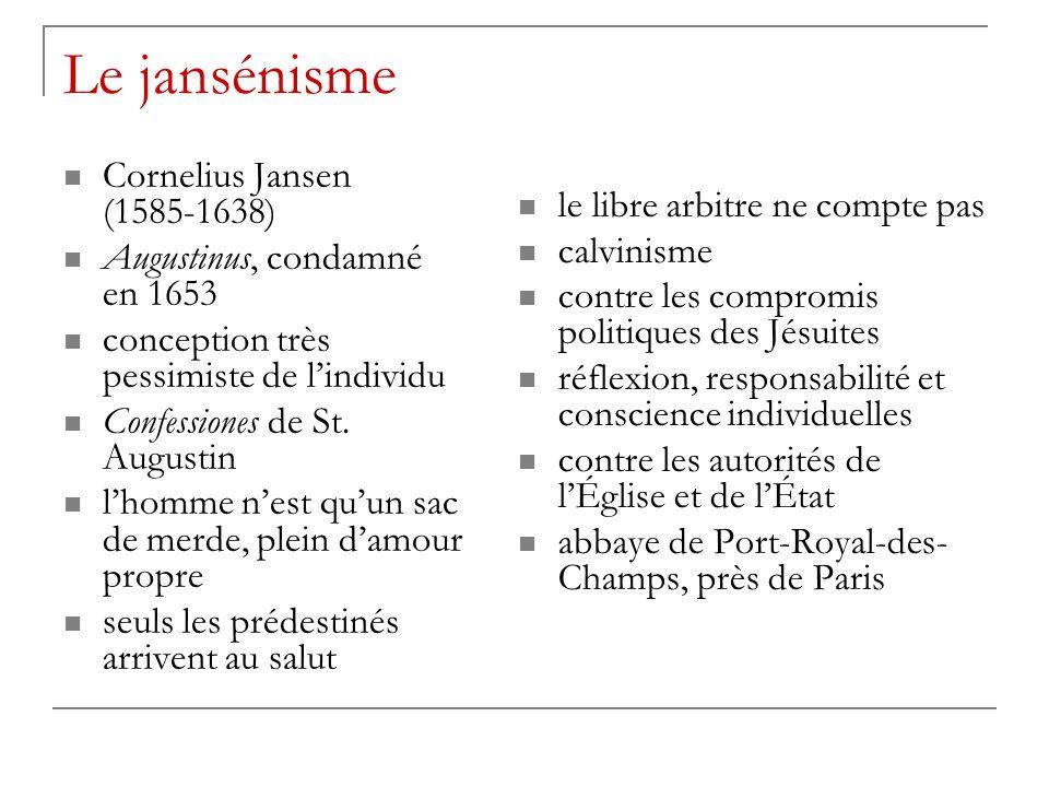 Le jansénisme Cornelius Jansen (1585-1638)