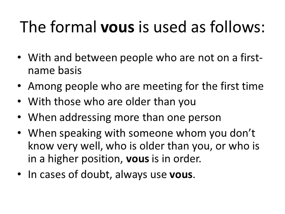 The formal vous is used as follows: