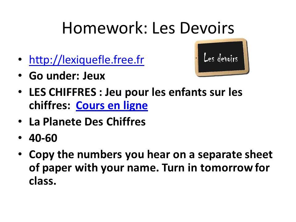 Homework: Les Devoirs http://lexiquefle.free.fr Go under: Jeux