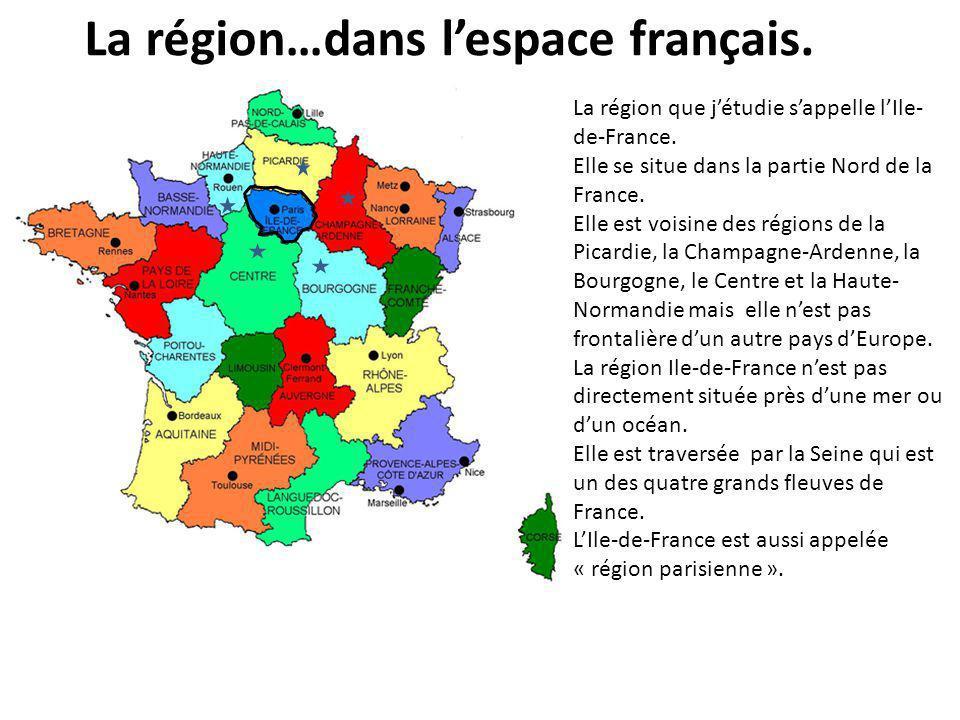 La région…dans l'espace français.