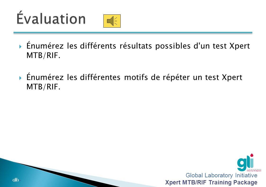 Évaluation Énumérez les différents résultats possibles d un test Xpert MTB/RIF.