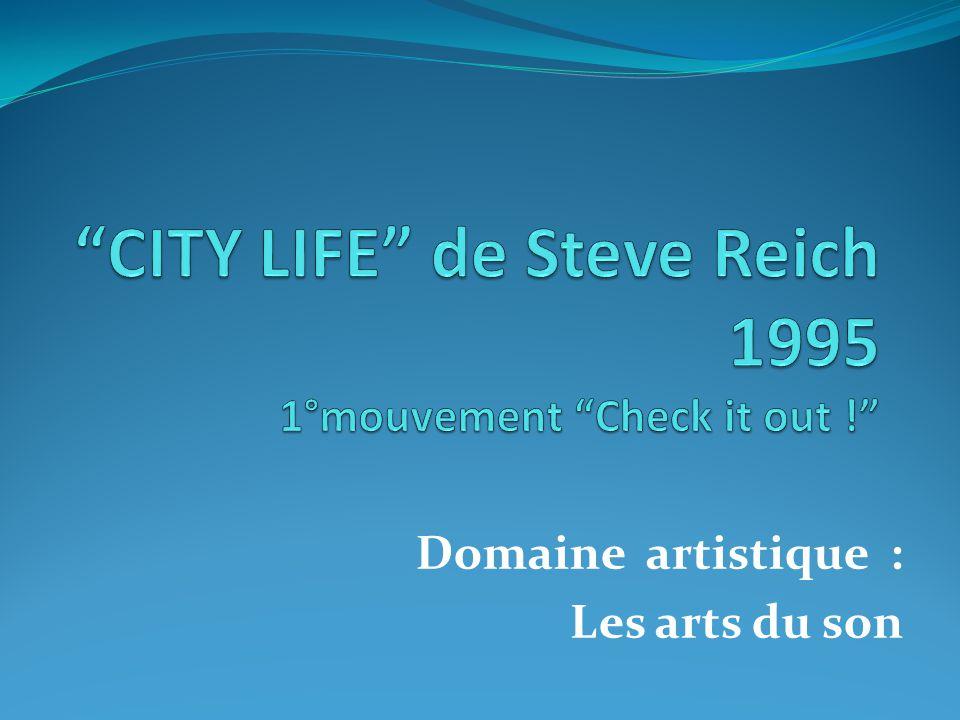 CITY LIFE de Steve Reich 1995 1°mouvement Check it out !