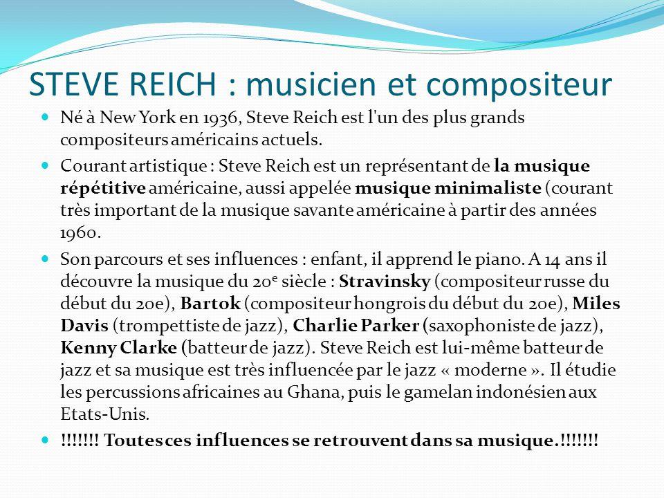 STEVE REICH : musicien et compositeur