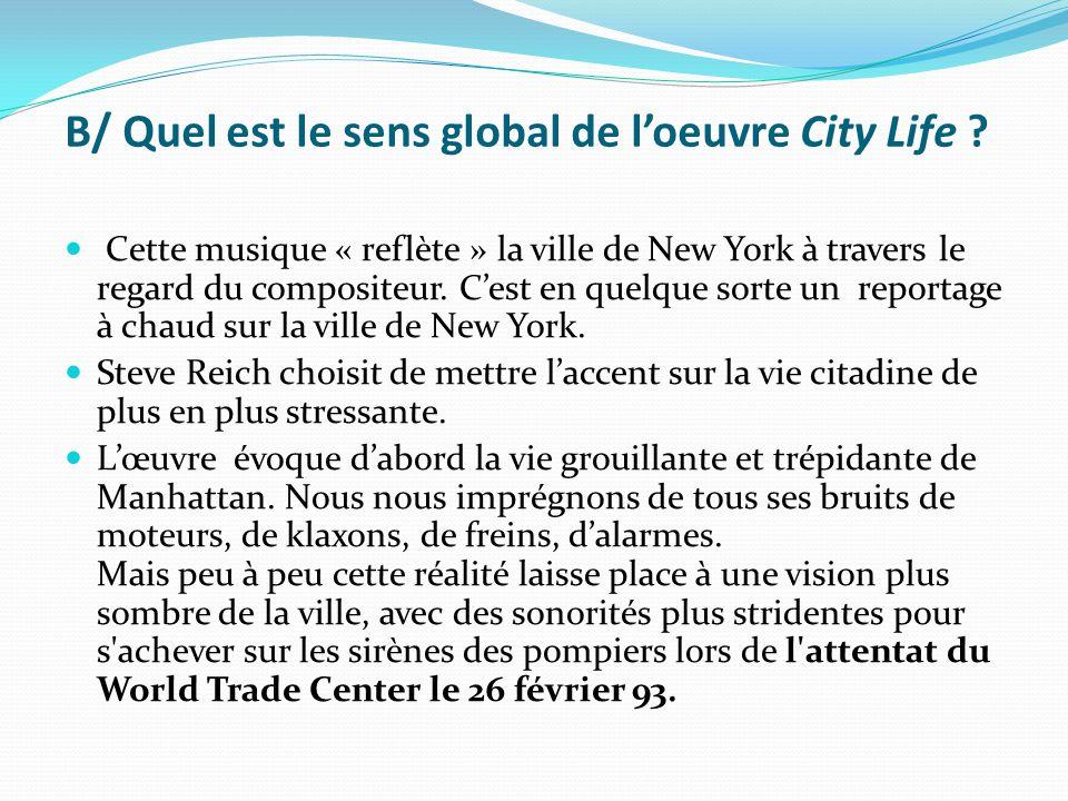 B/ Quel est le sens global de l'oeuvre City Life