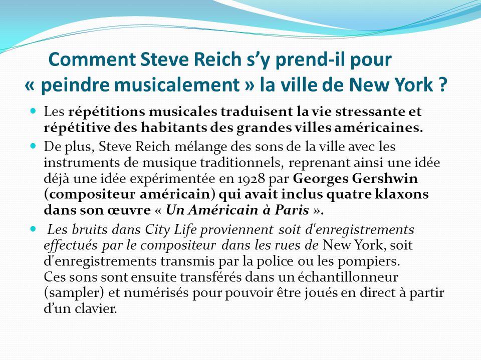 Comment Steve Reich s'y prend-il pour « peindre musicalement » la ville de New York